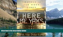 Best Buy Deals  Here Be Yaks: Travels in Far West Tibet  Best Seller Books Most Wanted