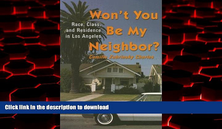Buy book  Won t You Be My Neighbor?: Race, Class, and Residence in Los Angeles online