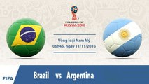 Brazil vs Argentina 3-0 - All Goals & Extended Highlights - World Cup 2018 10_11_2016 HD   [Công Tánh Football]