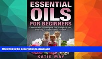 READ  Essential Oils for Beginners: Essential Oil Recipes for Weight Loss, Beauty, and Holistic