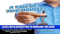 [READ] EBOOK A Tale of Two Houses: Our Journey of Buying a Home the Right Way After Buying One the