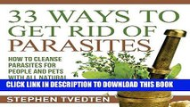 [READ] EBOOK 33 Ways to Get Rid of Parasites: How to Cleanse Parasites for People and Pets with