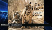 Must Have  Tiger Forest: A Visual Study of Ranthambhore National Park  Full Ebook