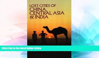 Ebook deals  Lost Cities of China, Central Asia and India (The Lost City Series)  Buy Now