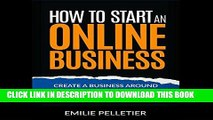 [READ] EBOOK How to Start an Online Business: Create a Business Around Your Lifestyle BEST