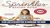 [READ] EBOOK The Sprinkles Baking Book: 100 Secret Recipes from Candace s Kitchen BEST COLLECTION