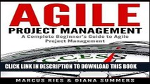 [READ] EBOOK Agile Project Management, A Complete Beginner s Guide To Agile Project Management!