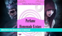 READ  Perfume Homemade Ecstasy: Perfume Made Easy at Home - Over 50 Homemade Perfume Recipes with