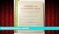 liberty book  The American Constitution for and Against: The Federalist and Anti-Federalist Papers