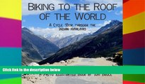 Ebook deals  Biking to the roof of the world: A cycle tour through the Indian Himalayas (Cycling