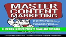 [READ] EBOOK Master Content Marketing: A Simple Strategy to Cure the Blank Page Blues and Attract