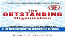 [PDF] The Outstanding Organization: Generate Business Results by Eliminating Chaos and Building