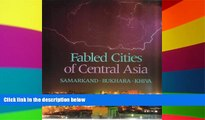 Ebook deals  Fabled Cities of Central Asia: Samarkand, Bukhara, Khiva  Buy Now