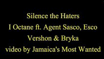 Silence the Haters - I Octane ft. Agent Sasco, Esco, Vershon & Bryka (Lyrics)