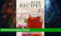 READ  Easy   Elegant Rose Recipes: 75+ Inspiring Uses for Rose Petals, Rose Water, Rose Hips