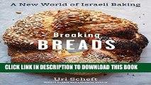 [FREE] EBOOK Breaking Breads: A New World of Israeli Baking--Flatbreads, Stuffed Breads, Challahs,