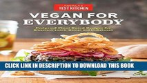 [READ] EBOOK Vegan for Everybody: Foolproof Plant-Based Recipes for Breakfast, Lunch, Dinner, and