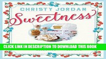 [READ] EBOOK Sweetness: Southern Recipes to Celebrate the Warmth, the Love, and the Blessings of a