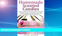 READ BOOK  Homemade Scented Candles: Easy to Follow Step-by-Step Scented Candle and Diffuser