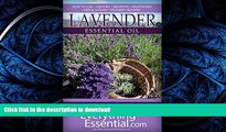 READ  Lavender Essential Oil: Uses, Studies, Benefits, Applications   Recipes (Wellness Research