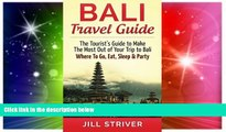 Ebook deals  Bali Travel Guide: The Tourist s Guide To Make The Most Ot Of Your Trip To Bali,