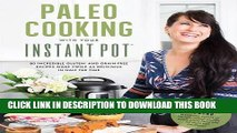 Best Seller Paleo Cooking With Your Instant Pot: 80 Incredible Gluten- and Grain-Free Recipes Made