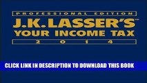 Best Seller J.K. Lasser s Your Income Tax Professional Edition 2014 Free Read