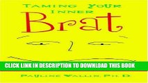 [PDF] Taming Your Inner Brat: A Guide For Transforming Self-defeating Behavior Popular Online