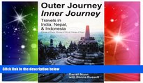 Must Have  Outer Journey Inner Journey: Travels in India, Nepal,   Indonesia  Buy Now