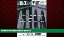 Best books  A Black and White Case: How Affirmative Action Survived Its Greatest Legal Challenge