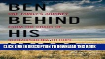 [PDF] Mobi Ben Behind His Voices: One Family s Journey from the Chaos of Schizophrenia to Hope