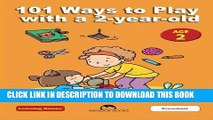 [PDF] FREE 101 Ways to Play with a 2-year-old: Educational Fun for Toddlers and Parents (Learning
