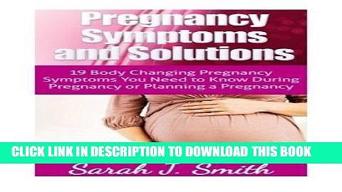 [PDF] FREE Pregnancy Symptoms and Solutions: 19 Body Changing Pregnancy Symptoms You Need to Know
