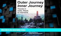 Deals in Books  Outer Journey Inner Journey: Travels in India, Nepal,   Indonesia  Premium Ebooks
