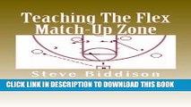 [PDF] Teaching The Flex Match-Up Zone: An Effective Defense for the High School Coach (Winning