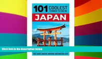 Ebook Best Deals  Japan: Japan Travel Guide: 101 Coolest Things to Do in Japan (Tokyo Travel,