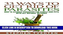 [PDF] 33 Ways To Get Rid of Parasites: How To Cleanse Parasites For People and Pets With All