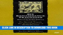 Read Now Six Renaissance Tragedies: The Spanish Tragedy / The Tragical History of Doctor Faustus /