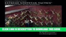 [PDF] Extreme Whitetail Tactics The Big Buck Serial Killers Best Deer Hunting Stories: Extreme