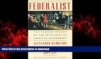 Read books  The Federalist: The Famous Papers on the Principles of American Government online to