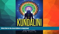 GET PDF  Kundalini: The Kundalini Awakening Guide for Healing and Unlocking Your Spiritual Power