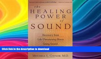 READ  The Healing Power of Sound: Recovery from Life-Threatening Illness Using Sound, Voice, and