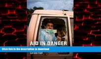 Buy book  Aid in Danger: The Perils and Promise of Humanitarianism (Pennsylvania Studies in Human