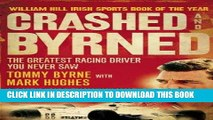 [PDF] Epub Crashed and Byrned: The Greatest Racing Driver You Never Saw Full Download