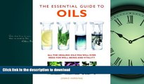 FAVORITE BOOK  The Essential Guide to Oils: All the Oils You Will Ever Need for Health, Vitality,