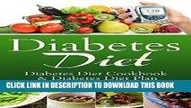 [PDF] Diabetes Diet  Diabetes Diet Cookbook   Diabetes Diet Plan (Diabetes Diet, Diabetes Diet