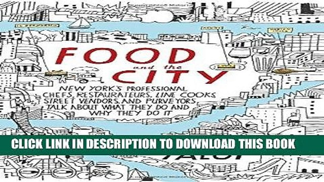 [PDF] Epub Food and the City: New York s Professional Chefs, Restaurateurs, Line Cooks, Street