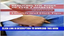 [PDF] Reducing the Risks of Type 2 Diabetes: Health and Diet Tips (1) Full Collection