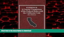 Read books  Evidence, A Concise Comparison of the Federal Rules with the California Code, 2014