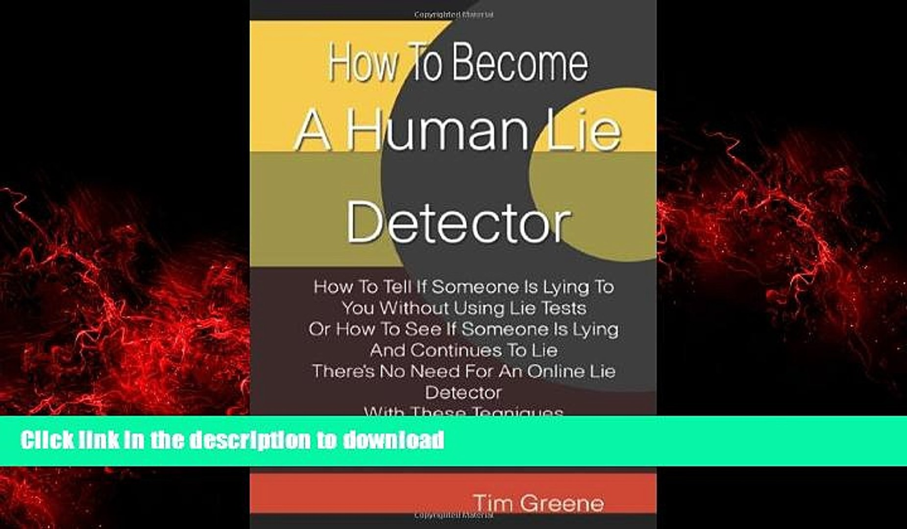 Best books How To Become A Human Lie Detector: How To Tell If Someone Is  Lying To You Without